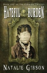 "Join Us For The Re-release Of ""Hateful Burden"" By Natalie Gibson And Enter One Awesome Contest!"