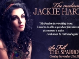So Fell the Sparrow Character Spotlight: Jackie Hart – the Medium