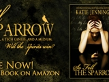 Available Now! The Highly Anticipated Haunted Romance – So Fell the Sparrow