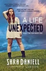 COVER REVEAL—A LIFE UNEXPECTED BY SARA DANIELL