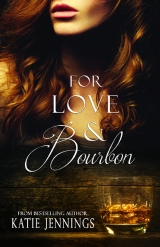 "New Romantic Suspense ""For Love & Bourbon"" Cover Reveal"