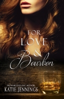 For Love & Bourbon - Katie Jennings
